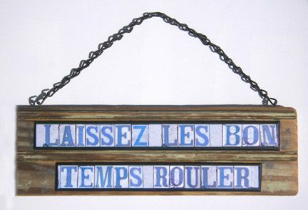 New Orleans Art.....Street Signs....Laissez les bon temps rouler...Mixed Media... Salvage Wood .......French Quarter...
