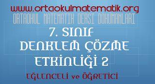 7. SINIF MATEMATİK DENKLEM ÇÖZME ETKİNLİĞİ 2