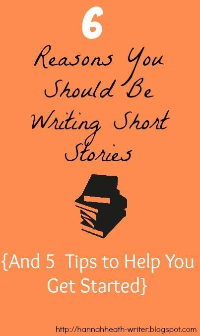 Hannah Heath: 6 Reasons You Should Be Writing Short Stories....A...