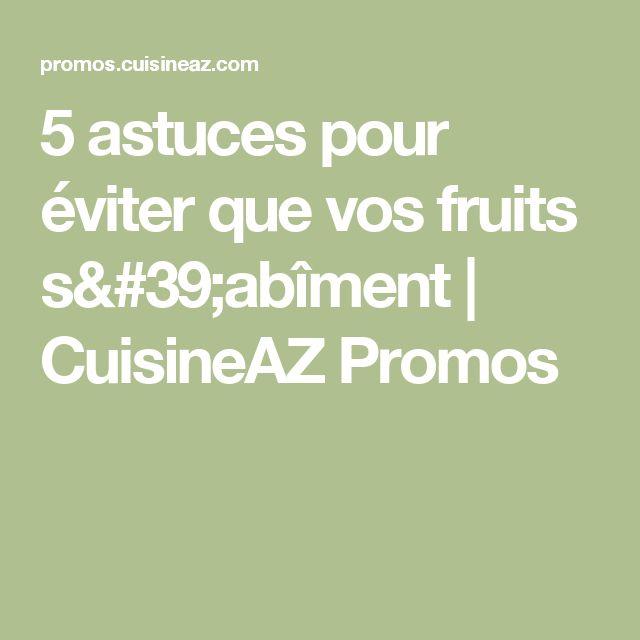 5 astuces pour éviter que vos fruits s'abîment   CuisineAZ Promos