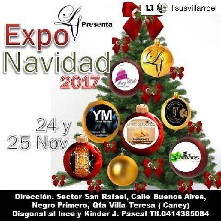 #Repost @lisusvillarroel  Y llego el Dia ...si hoy a partir de las 3 pm LV te invita a la gran Expo Navidad 2017 en donde Grandes Emprendedores de la Ciudad se unen nuevamente para ofrecerles lo mejorTe invitamos este Viernes 24y sabado 25 en donde podras adquirir la ultima Coleccion de @ymyarvickm los hermosos arreglos naturales de @camaosc.a  los exquisitos postres de @maryscakes3 la ultima tendencia en bralet y ropa intima de @creaciones_yenithomas  impecable y garantizado Maquillaje de…
