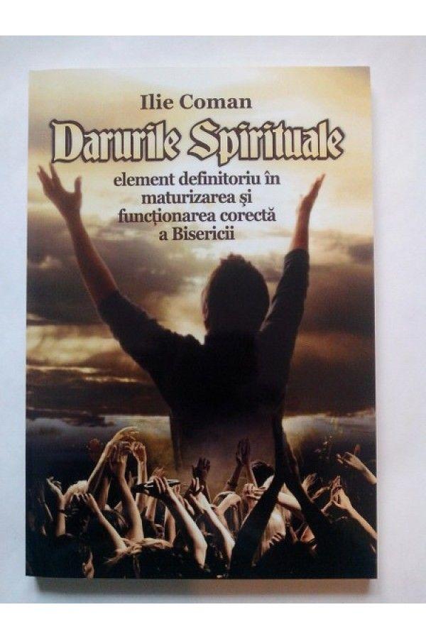 Darurile spirituale, element definitoriu in maturizarea si functionarea corecta a Bisericii