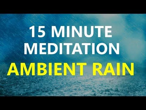 15 minute meditation - Relaxing rain with Ambient music