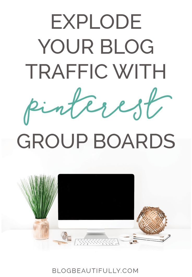 Pinterest Group Boards: How to Grow Your Traffic Exponentially