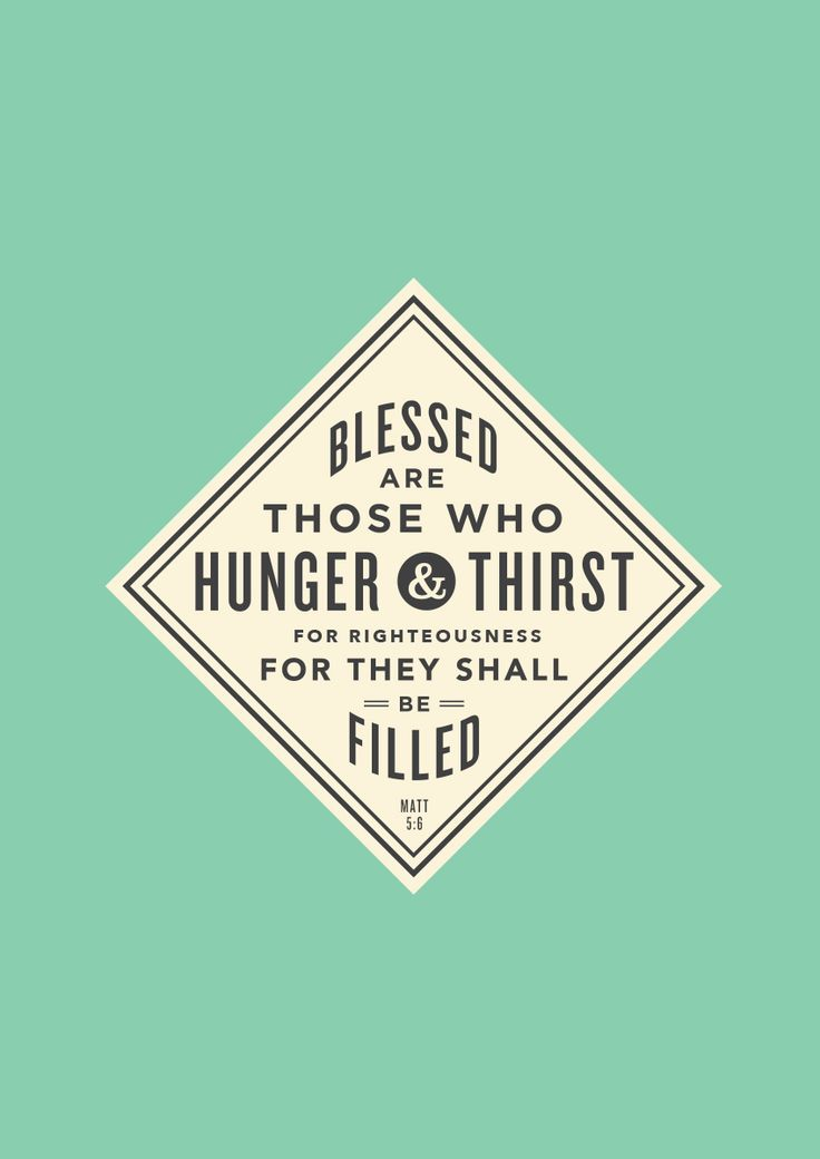 """Blessed are those who hunger and thirst for righteousness, for they shall be filled."" Matthew 5:6. Designed by Jonathan Ogden. Available as a print here."