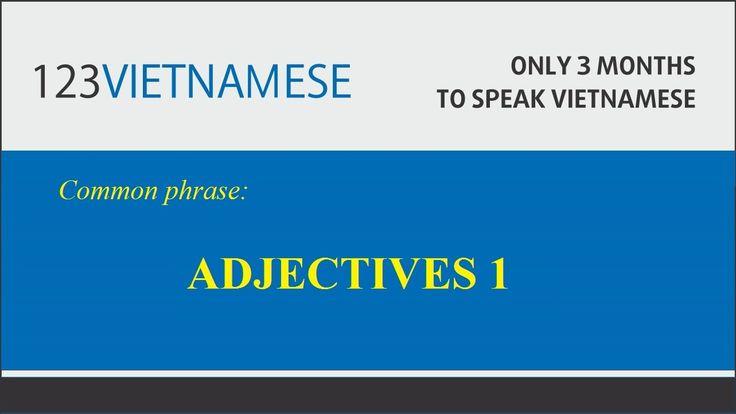 Vietnamese phrases: Adjectives 1 - Learn Vietnamese at 123VIETNAMESE