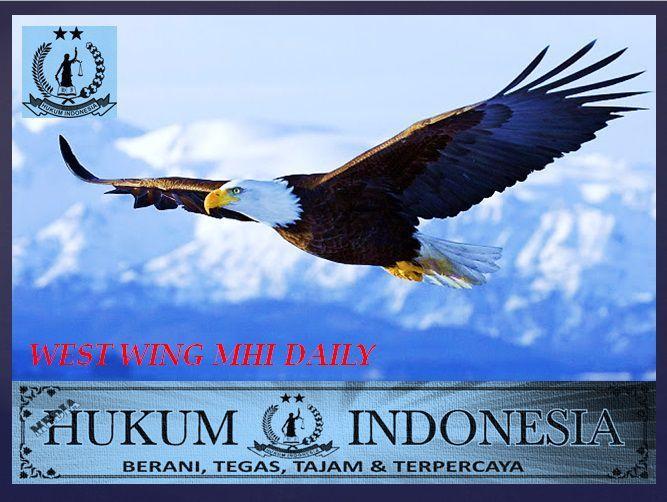 MEDIA HUKUM INDONESIA: WEST WING MHI Daily   Hukum
