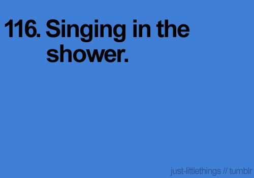 .Showers, Life, Courses, Singing In Shower, Favorite Things, Happy, Favorite Pin, Yesss, I Am