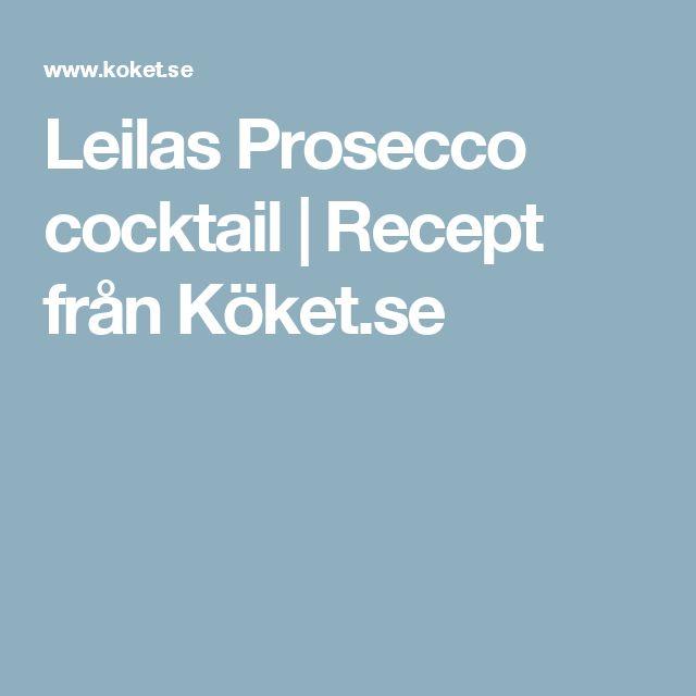 Leilas Prosecco cocktail | Recept från Köket.se