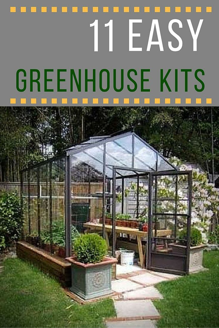 Build your own greenhouse 11 easy to assemble kits for How to make house green