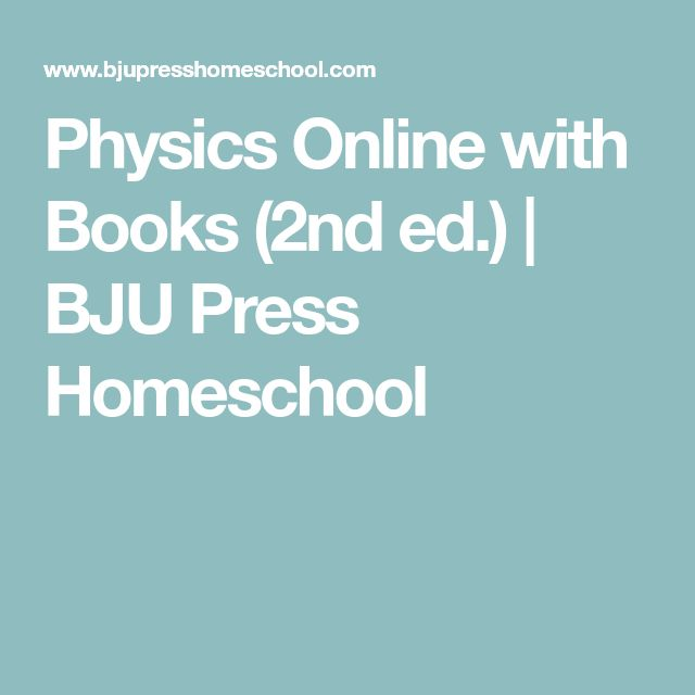 Physics Online with Books (2nd ed.) | BJU Press Homeschool