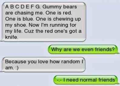 @abbey Elise .... this is something you'd do. like i said last night.... i need normal friends... jk i like weird friends! ;)