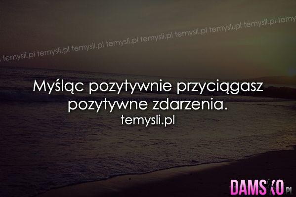 Myśl pozytywnie :)