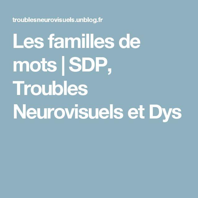 Les familles de mots  |   SDP, Troubles Neurovisuels et Dys