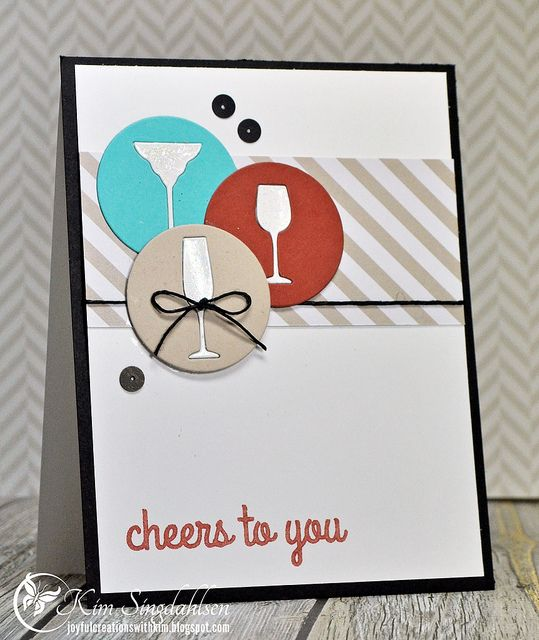 Cheers To You from Joyful Creations with Kim using stamps and dies from My Favorite Things.