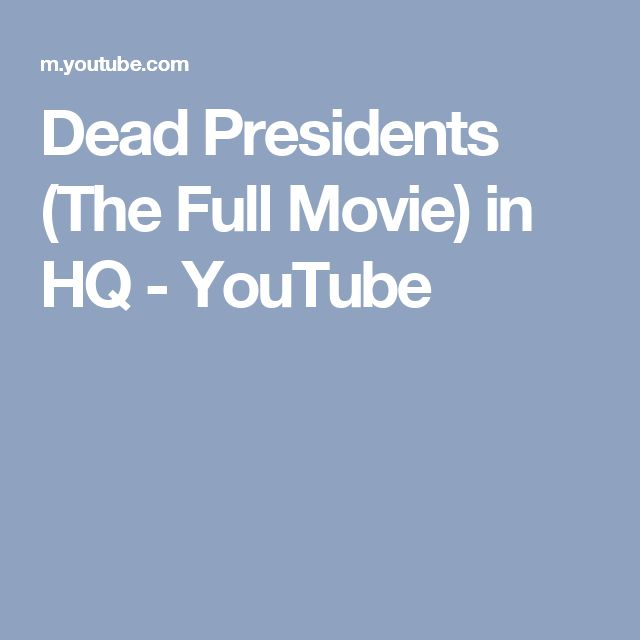 Dead Presidents (The Full Movie) in HQ - YouTube