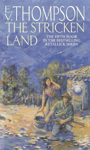 The Stricken Land (Retallick Saga) by E. V. Thompson. $8.69. Author: E. V. Thompson. Publisher: Hachette Digital; Reissue edition (July 5, 2012). 431 pages