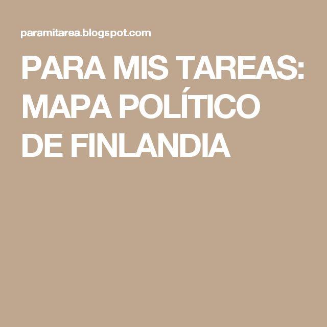 PARA MIS TAREAS: MAPA POLÍTICO DE FINLANDIA