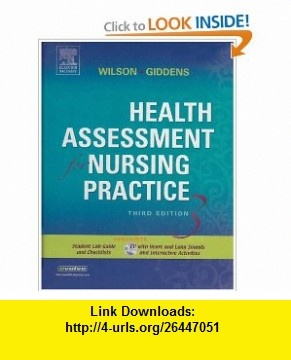 Health Assessment for Nursing Practice Text, Student Lab Guide and Interactive Student CD-ROM Package (9780323025966) Susan Wilson, Jean Giddens , ISBN-10: 032302596X  , ISBN-13: 978-0323025966 ,  , tutorials , pdf , ebook , torrent , downloads , rapidshare , filesonic , hotfile , megaupload , fileserve