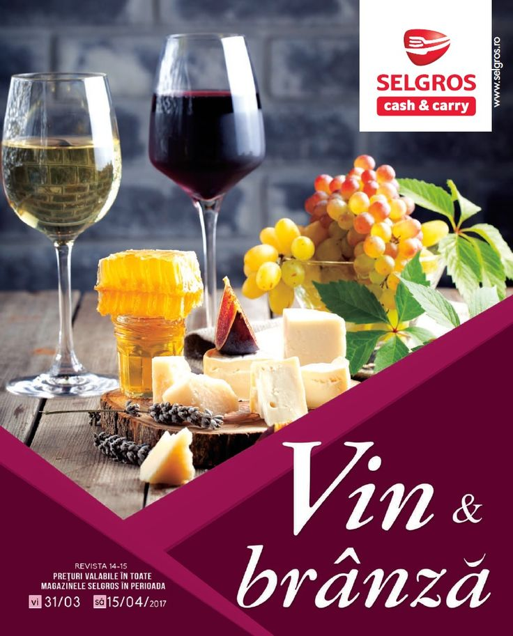 Catalog Selgros Vin & Branza 31 Martie - 15 Aprilie 2017! Oferte si recomandari: Igor Gargonzola picanta 11,19 lei; PAYSAN BRETON La Baguette 14,99 lei