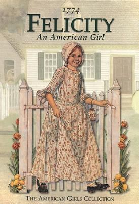 Meet Felicity: An American Girl (The American Girls: Felicity, #1) by Valerie Tripp — Reviews, Discussion, Bookclubs, Lists