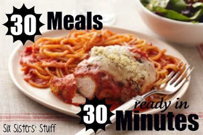 30 Meals that you can make in 30 minutes or less! All family tested and approved. SixSistersStuff.com
