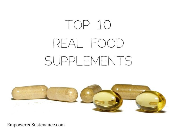 My Top 10 Real Food Supplements - Empowered Sustenance