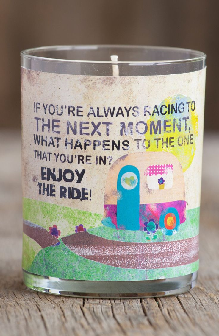 If you're always racing to the next moment, what happens to the one that you're in? Enjoy the ride.