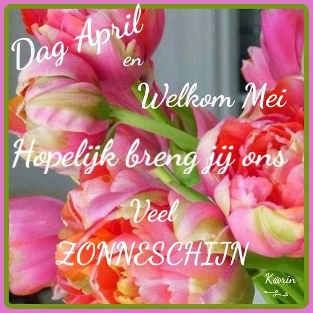 Dag April Hallo Mei