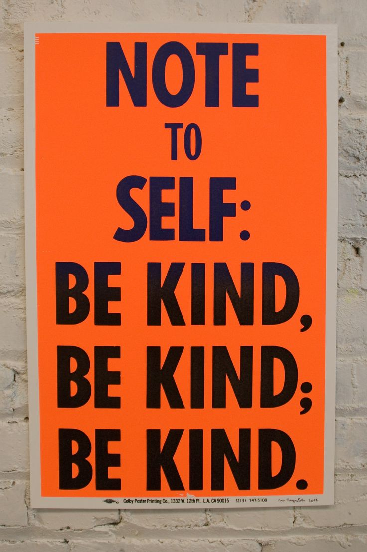 Note To Self: Be Kind, Be Kind, Be Kind. Print by Rob ...
