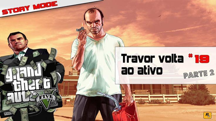 Grand Theft Auto V|GTA V Ep #19 Parte#2|Modo História:Trevor volta ao at...