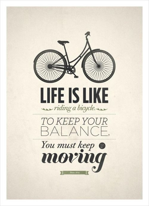 Life is like riding a bicycle  Retro style poster design by NeueGraphic. The art print is available here.  via: WE AND THE COLORFacebook // Twitter // Google+ // Pinterest