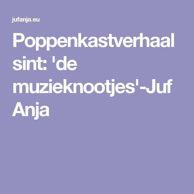 Poppenkastverhaal sint: 'de muzieknootjes'-Juf Anja