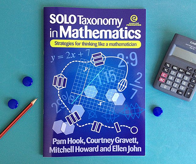SOLO Taxonomy in Mathematics by Pam Hook, Courtney Gravett, Mitchell Howard and Ellen John