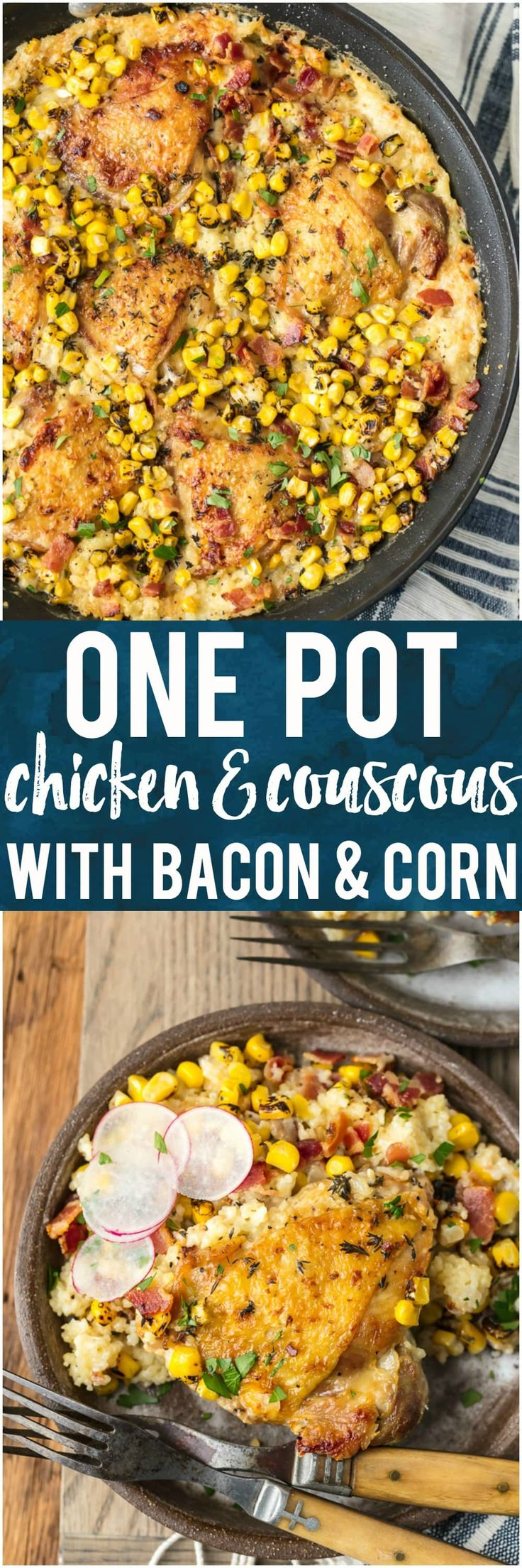 This ONE POT COUSCOUS CHICKEN with BACON AND CORN will be your new favorite one pan dinner! I love that this is main course and side dish in one, all baked together in flavorful goodness. So delicious with so little effort and virtually zero cleanup! #chi