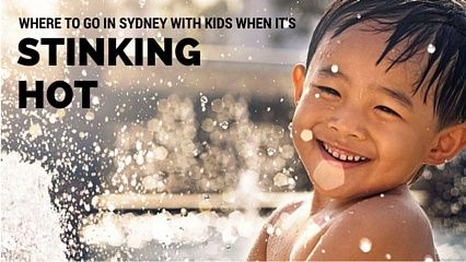 Best Things To Do with Kids When It's Stinking Hot | ellaslist - Check out where to take the kids for a perfect day when it's hot! From cafes and museums to water parks and play centres, we've got Sydney covered!