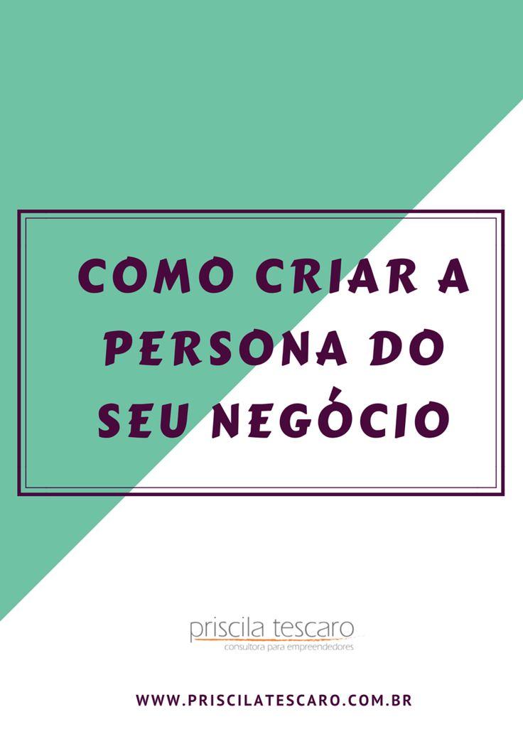 Baixe grátis o material para criar a persona - o público-alvo do seu negócios - www.priscilatescaro.com.br/inscreva-se/ #empreendedorismo #empreender #pequenosnegocios
