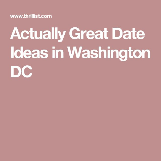 dating ideas washington dc Learn our top 10 unforgettable northern virginia date ideas gone are the days of the drab first date dinner and a movie no way.