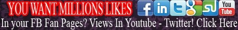 You want millions hits in your FB Page Fan? more Wiews Youtube? Twitter and more? click here