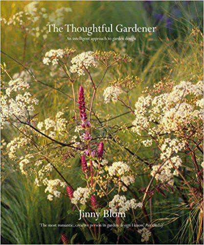 The Thoughtful Gardener: An Intelligent Approach to Garden Design: Amazon.co.uk: Jinny Blom: 9781910254592: Books