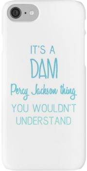 It's A Dam Percy Jackson Thing You Wouldn't Understand iPhone 7 Cases