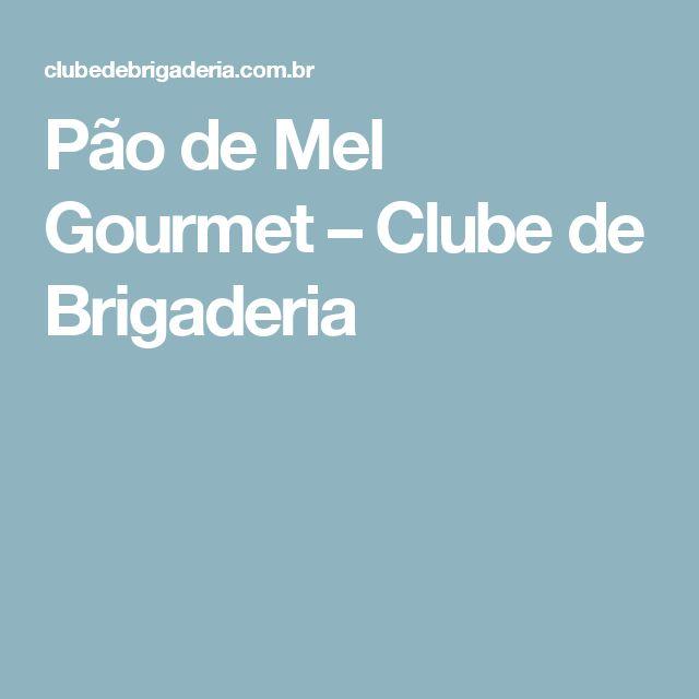 Pão de Mel Gourmet – Clube de Brigaderia