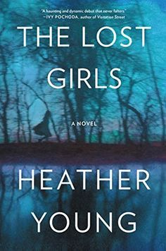 If you love thrillers, check out The Lost Girls by Heather Young and these 10 other great books.
