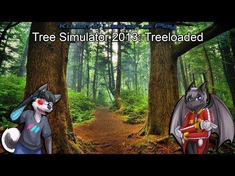 Kouen & Lasharus Play: Tree Simulator 2013 - Treeloaded