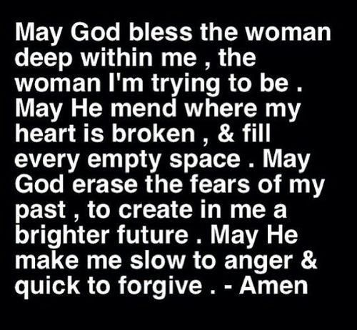 I need to pray this prayer everyday to help my healing process. From all the pain from my birth family, to the mistake with coach, up to today and my terrible relationship with my mom.