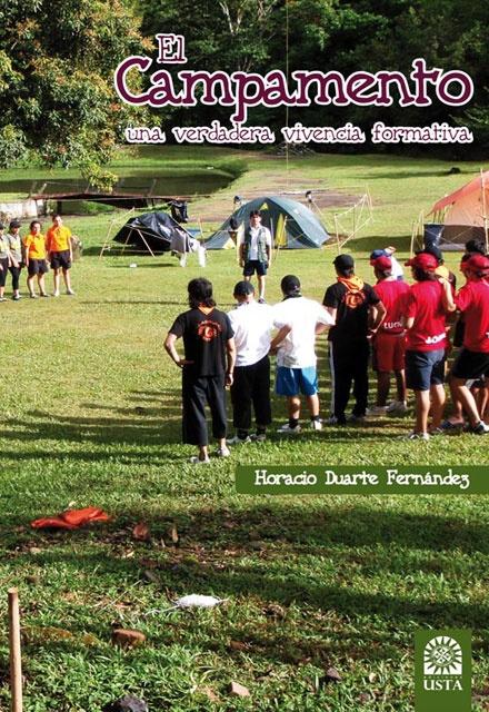 El campamento, una verdadera vivencia formativa – Horacio Duarte Fernández – Universidad Santo Tomas     http://www.librosyeditores.com/tiendalemoine/educacion-fisica-y-deporte/371-el-campamento-una-verdadera-vivencia-formativa.html    Editores y distribuidores