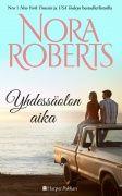 Nora Roberts: Yhdessäolon aika