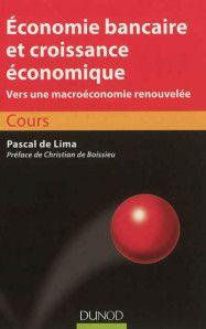 Ce livre aborde les questions indispensables de l'économie contemporaine et traite de nombreuses questions telles que : les origines de la banque ; l'économie bancaire et l'intermédiation de risque ; la corrélation entre les banques et la croissance économique ; la causalité entre les banques et la croissance économique ; l'efficience financière et la croissance économique... Pascal de Lima est professeur au groupe HEC. Cote : 5-47 LIM