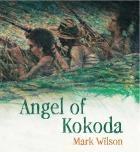 Angel of Kokoda by Mark Wilson    A Papua New Guinean boy helps a young soldier as his village is torn apart by World War II.    Using a combination of oil paintings and pencil sketches, the multi-award-winning author and illustrator Mark Wilson brings this important period of history to life in this stunning picture book for older readers.  Teachers' guide available.