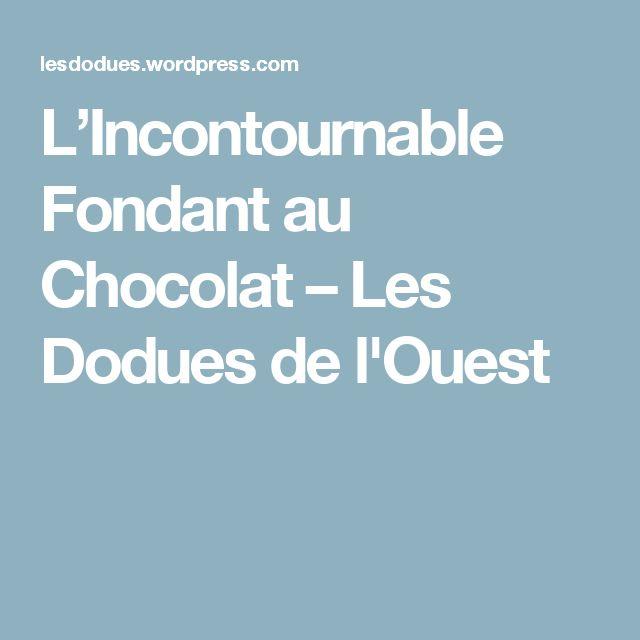L'Incontournable Fondant au Chocolat – Les Dodues de l'Ouest